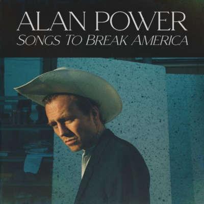 Alan Power - Songs to Break America | DIY
