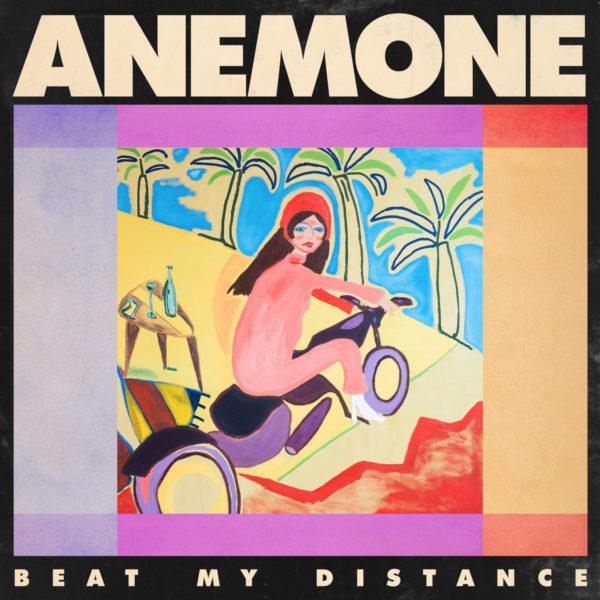 Anemone - Beat My Distance