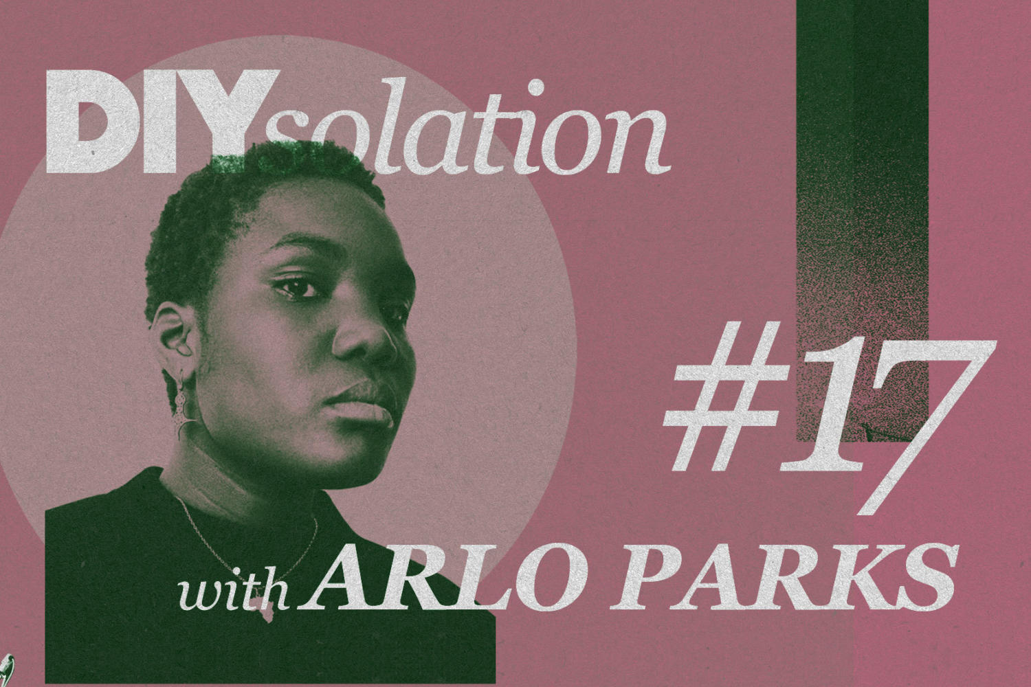 DIYsolation: #17 with Arlo Parks