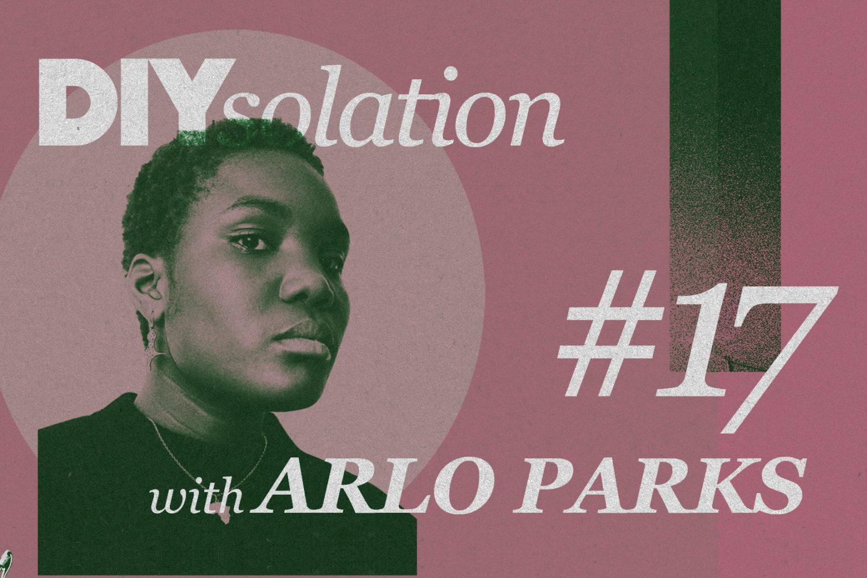 DIYsolation: #17 with Arlo Parks