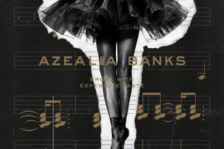 Making sense of Azealia Banks' 'Broke With Expensive Taste'