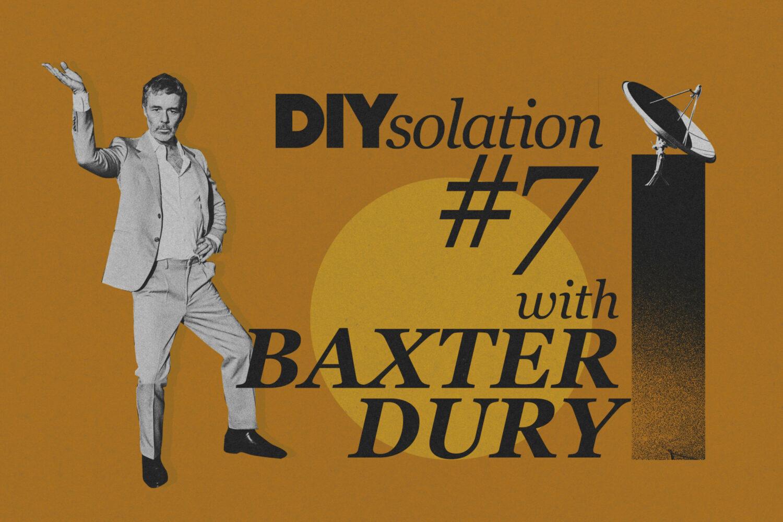DIYsolation: #7 with Baxter Dury