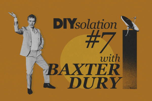 DIYsolation: #7 with Baxter Dury