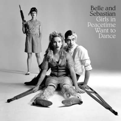 Belle & Sebastian - Girls In Peacetime Want To Dance