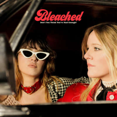 Bleached - Don't You Think You've Had Enough?