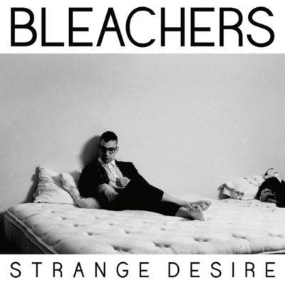 Bleachers - Strange Desire