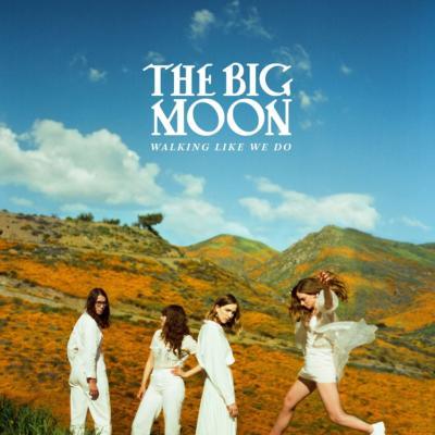 The Big Moon - Walking Like We Do