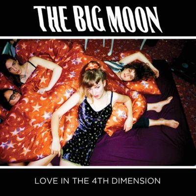 The Big Moon – Love in the 4th Dimension