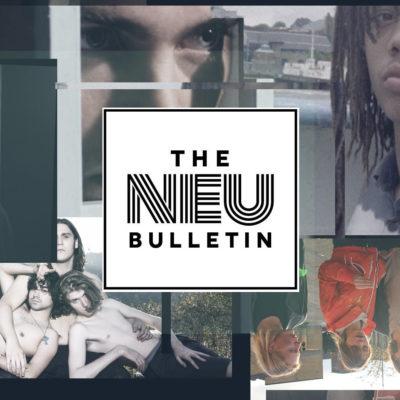 The Neu Bulletin (Cosmo Pyke, Hater, Dessert, Luxury Death & more)
