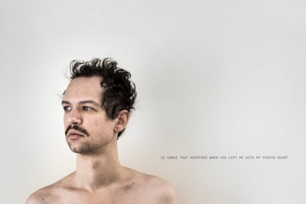 Darwin Deez - 10 Songs That Happened When You Left Me With My Stupid Heart