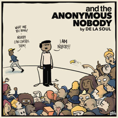 De La Soul - and the Anonymous Nobody…