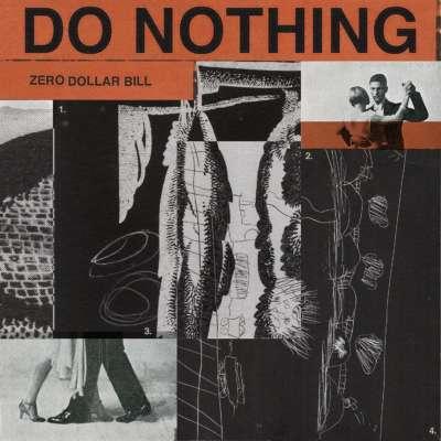 Do Nothing - Zero Dollar Bill