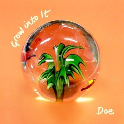 Doe - Grow Into It