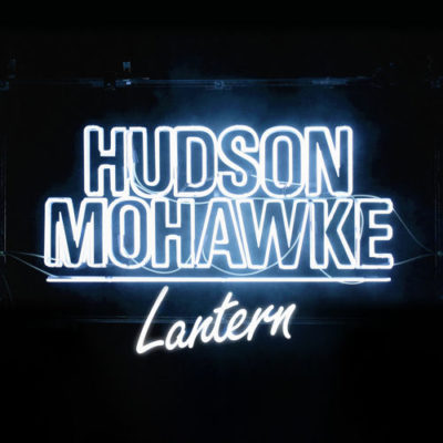 Hudson Mohawke - Lantern