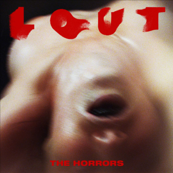 The Horrors - Lout