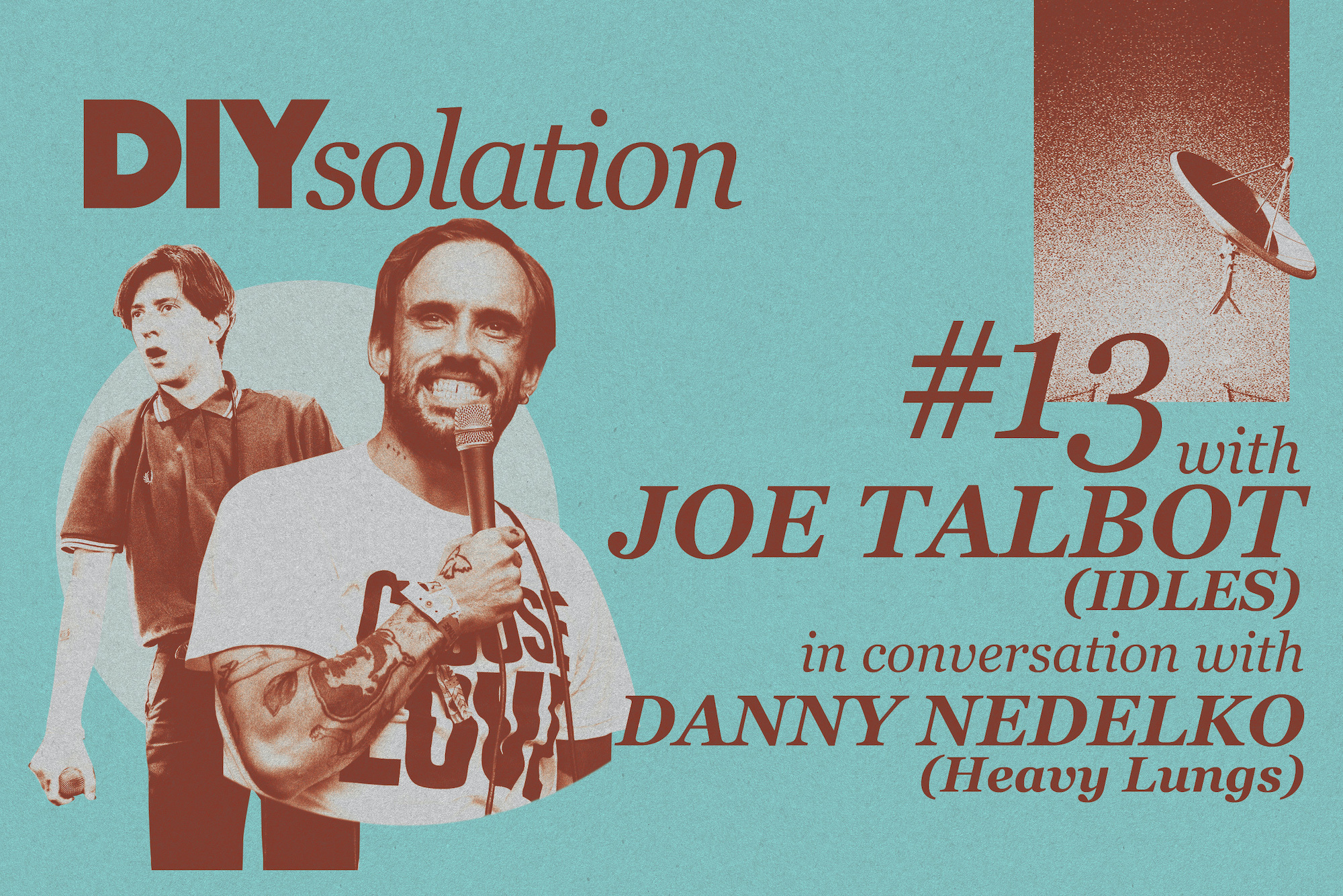 DIYsolation: #13 with Idles and Heavy Lungs