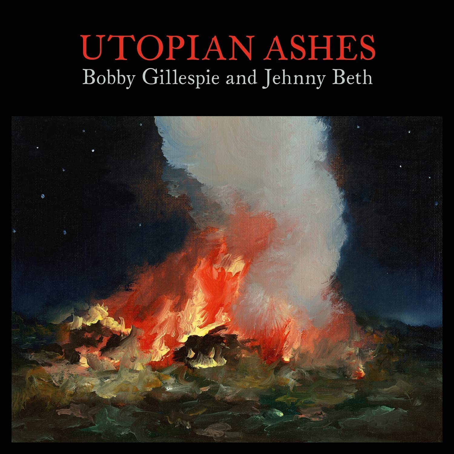 Bobby Gillespie and Jehnny Beth - Utopian Ashes | Reviews | DIY