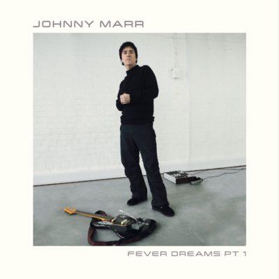 Johnny Marr - Fever Dreams Pt. 1