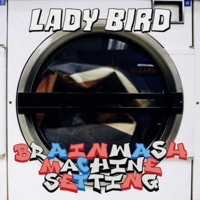 Lady Bird - Brainwash Machine Setting