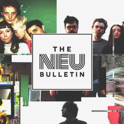 The Neu Bulletin (Laurel, Hollowtapes, Frigs, Garden Centre & more)