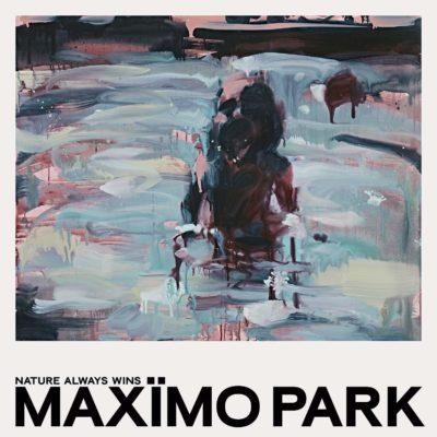 Maxïmo Park - Nature Always Wins