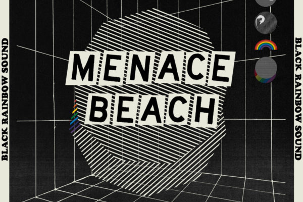 Menace Beach - Black Rainbow Sound