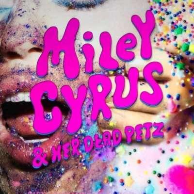 Miley Cyrus - Miley Cyrus & Her Dead Petz