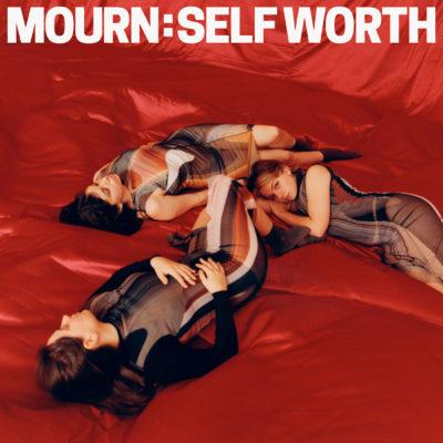 MOURN – Self Worth