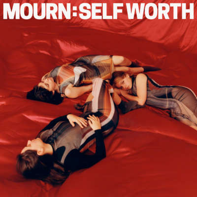 MOURN – Self Worth