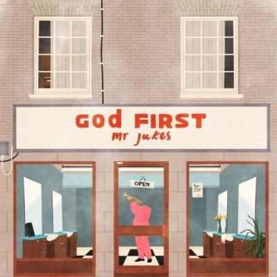 Mr Jukes - God First