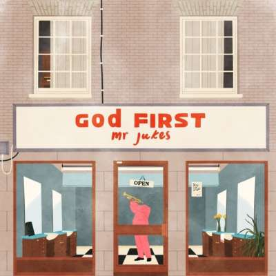 Mr Jukes - God First