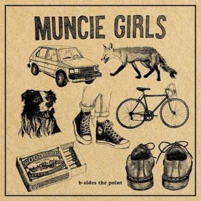 Muncie Girls - B-Sides The Point