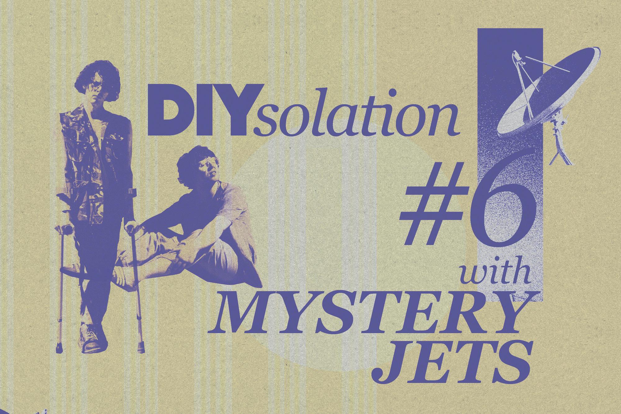 DIYsolation: #6 with Mystery Jets