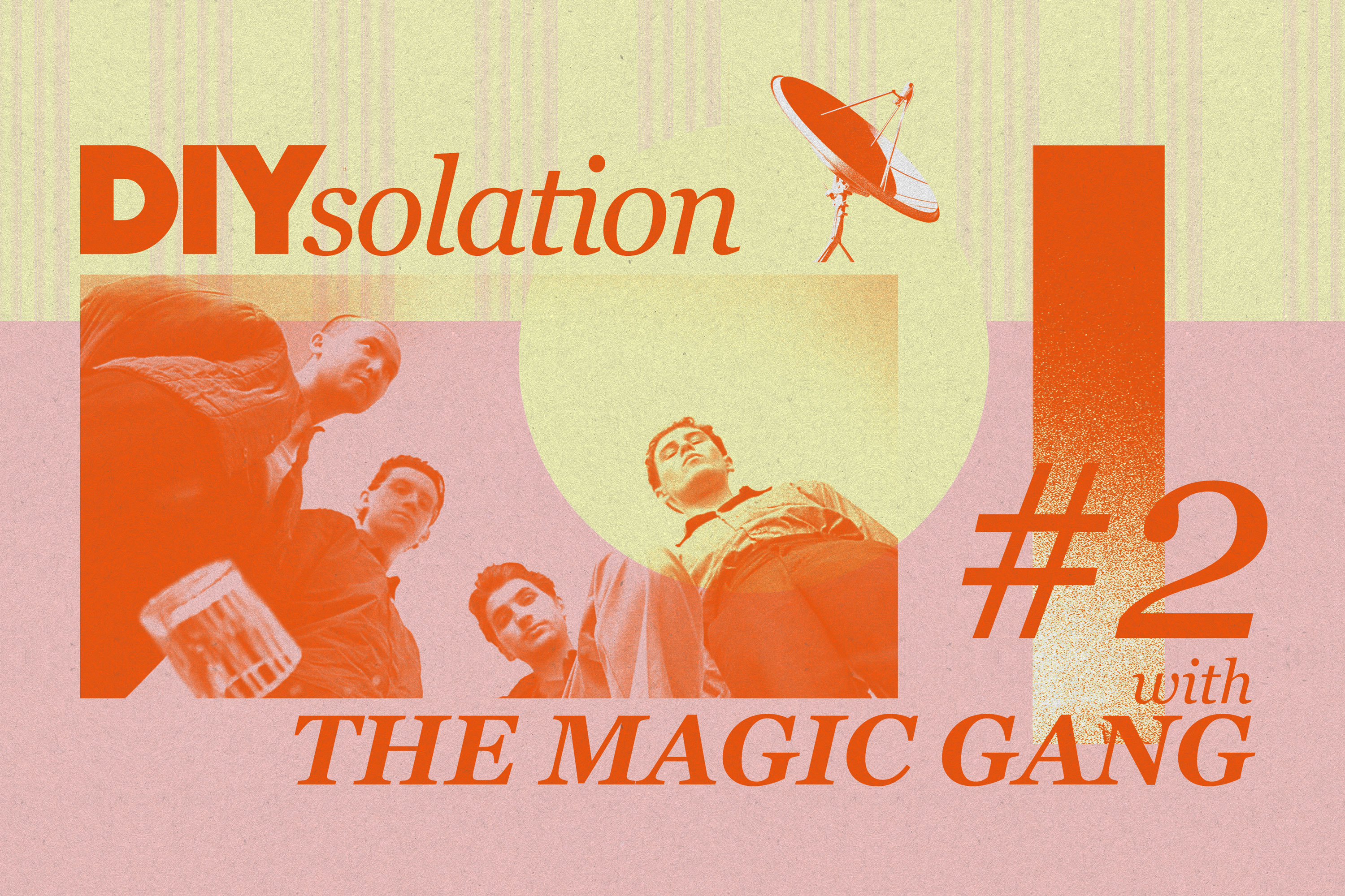 DIYsolation: #2 with The Magic Gang