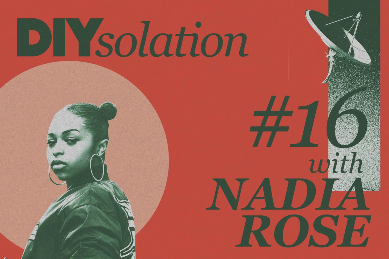 DIYsolation: #16 with Nadia Rose