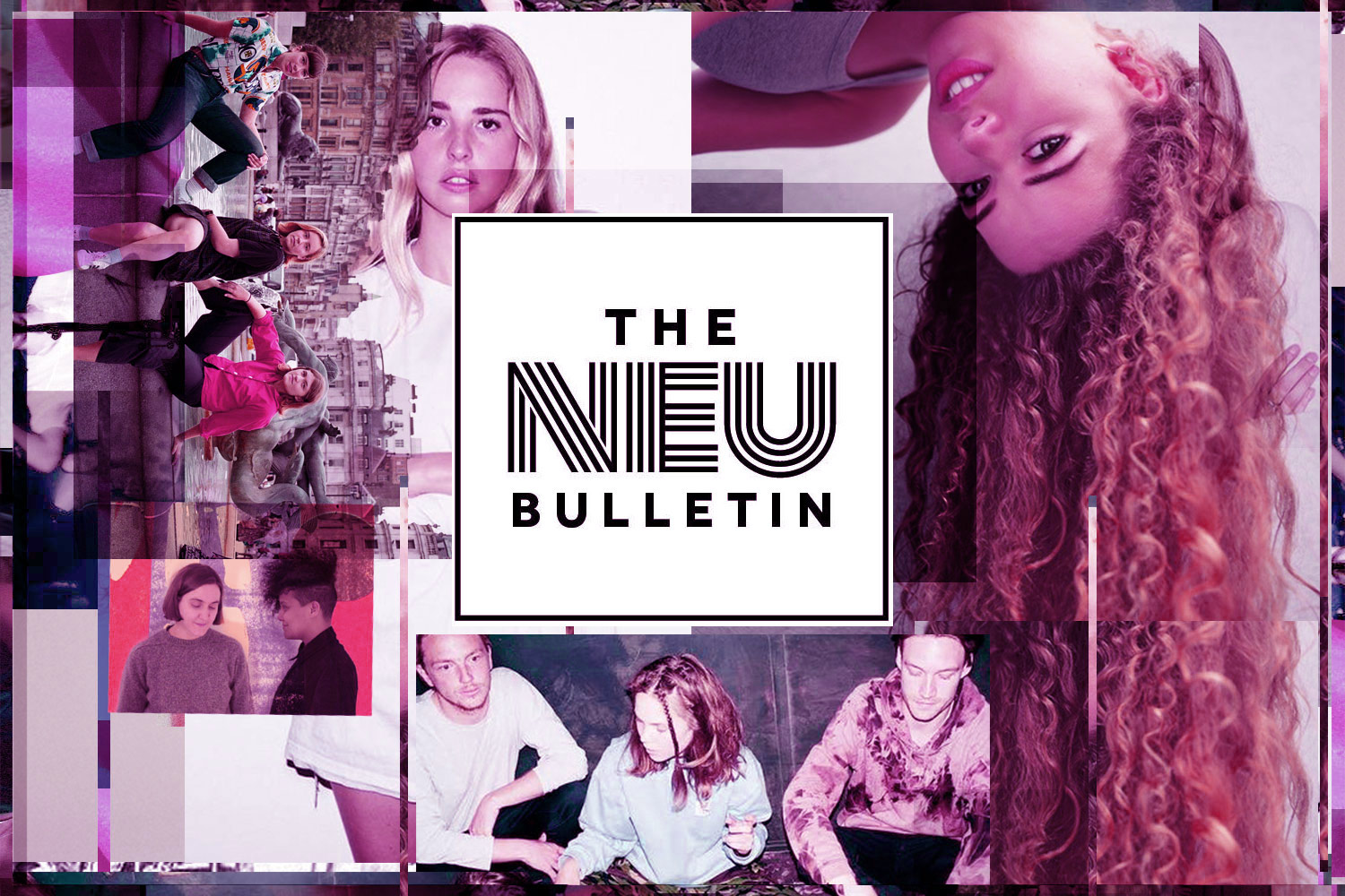 The Neu Bulletin (Nilüfer Yanya, Girl Ray, Laurel & more)