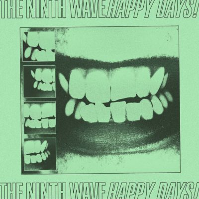 The Ninth Wave - Happy Days!