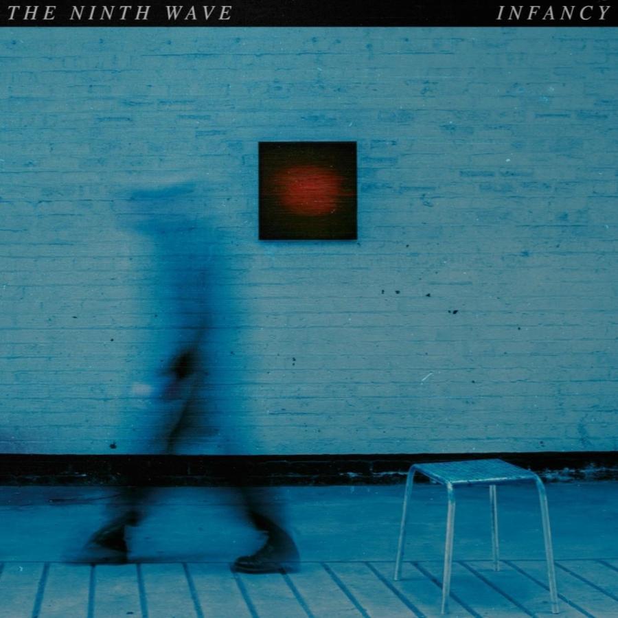 The Ninth Wave - Infancy Pt. II