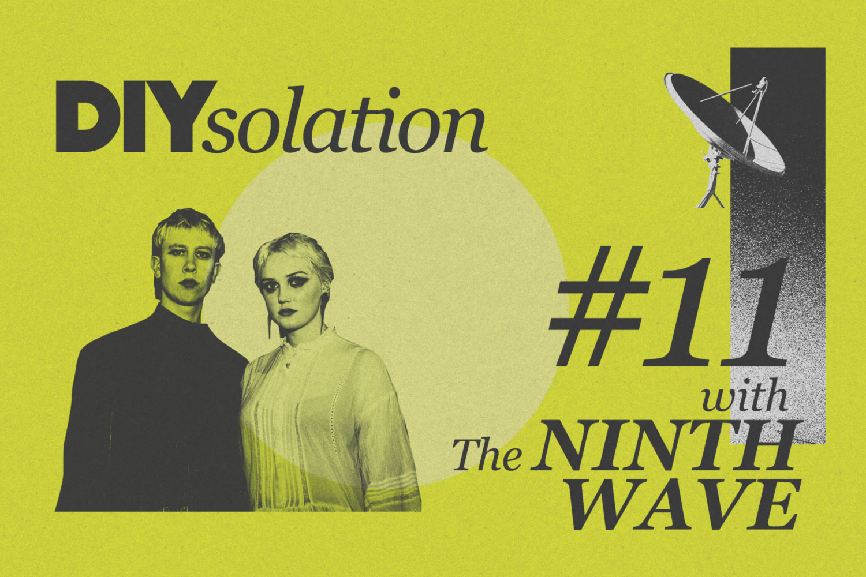 DIYsolation: #11 with The Ninth Wave