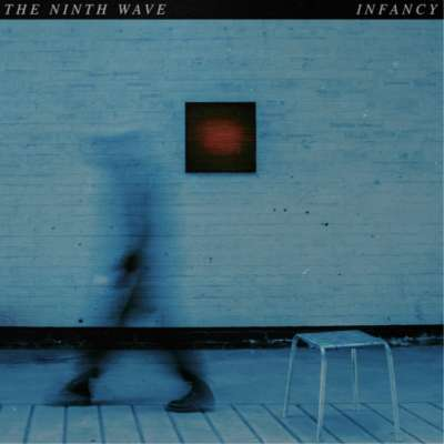 The Ninth Wave - Infancy Pt. I