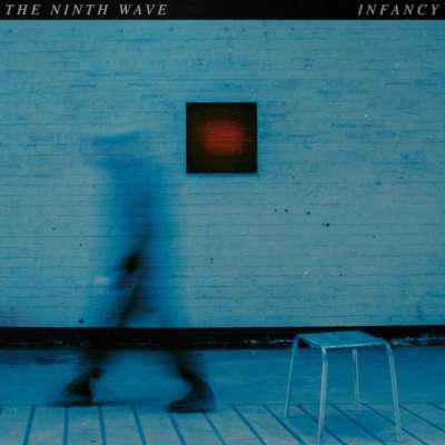 The Ninth Wave - Infancy Pt. II