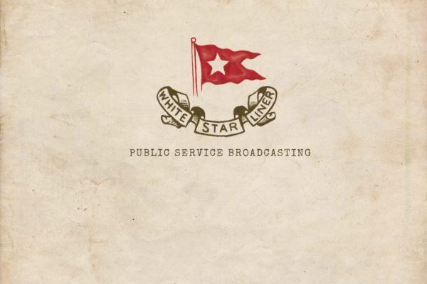 Public Service Broadcasting - White Star Liner