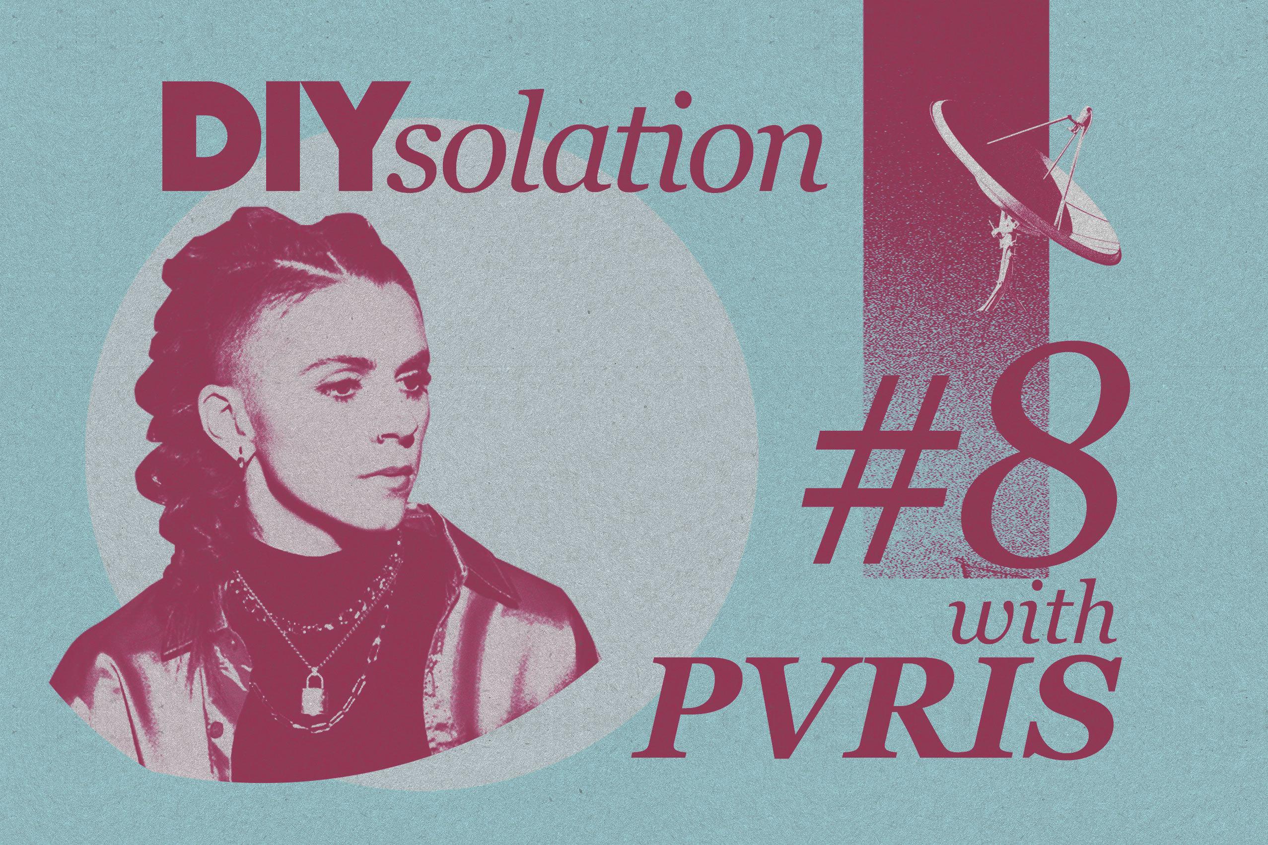 DIYsolation: #8 with PVRIS