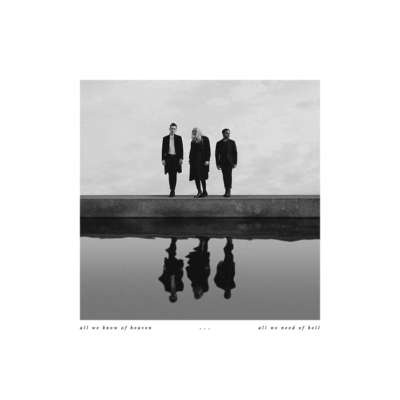 PVRIS - All We Need Of Heaven, All We Know Of Hell