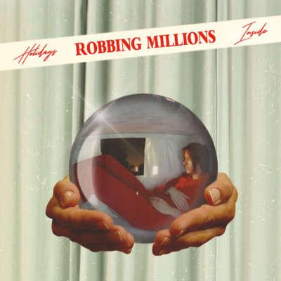 Robbing Millions - Holidays Inside