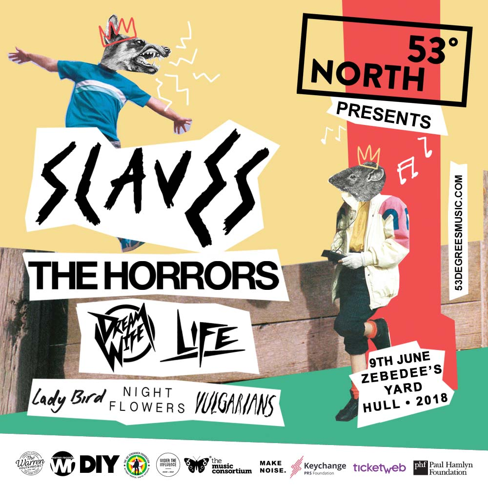 Slaves, The Horrors, Dream Wife and more are playing Hull's 53 Degrees North this June