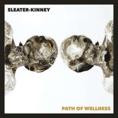 Sleater-Kinney - Path of Wellness