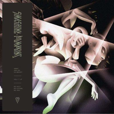 Smashing Pumpkins - SHINY AND OH SO BRIGHT, VOL. 1 / LP: NO PAST. NO FUTURE. NO SUN.