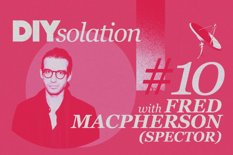 DIYsolation: #10 with Fred Macpherson
