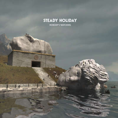 Steady Holiday - Nobody's Watching